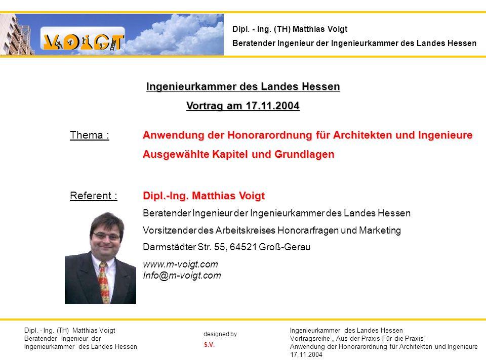 Ingenieurkammer des Landes Hessen Vortrag am 17.11.2004 Thema : Anwendung der Honorarordnung für Architekten und Ingenieure Ausgewählte Kapitel und Gr