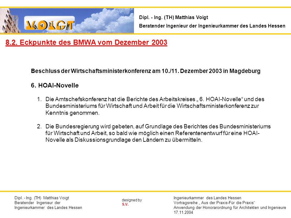 designed by S.V. Beschluss der Wirtschaftsministerkonferenz am 10./11. Dezember 2003 in Magdeburg 6. HOAI-Novelle 1.Die Amtschefskonferenz hat die Ber