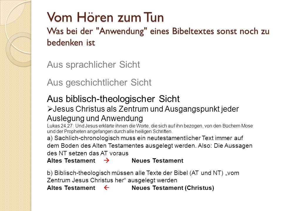 Aus sprachlicher Sicht Aus geschichtlicher Sicht Aus biblisch-theologischer Sicht Jesus Christus als Zentrum und Ausgangspunkt jeder Auslegung und Anw