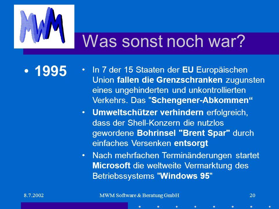 8.7.2002MWM Software & Beratung GmbH20 Was sonst noch war.