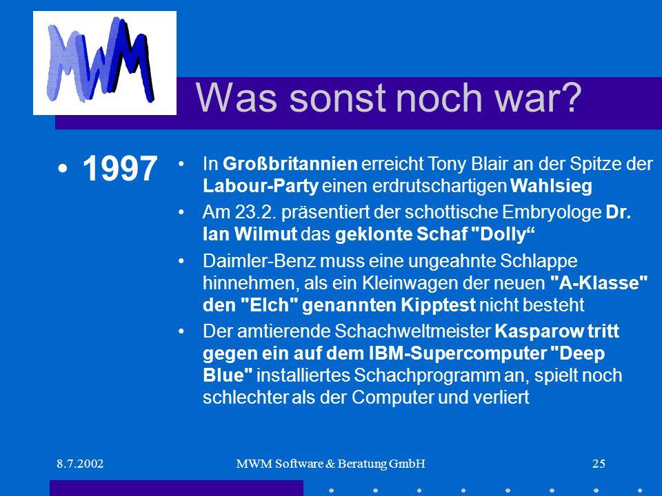 8.7.2002MWM Software & Beratung GmbH25 Was sonst noch war.