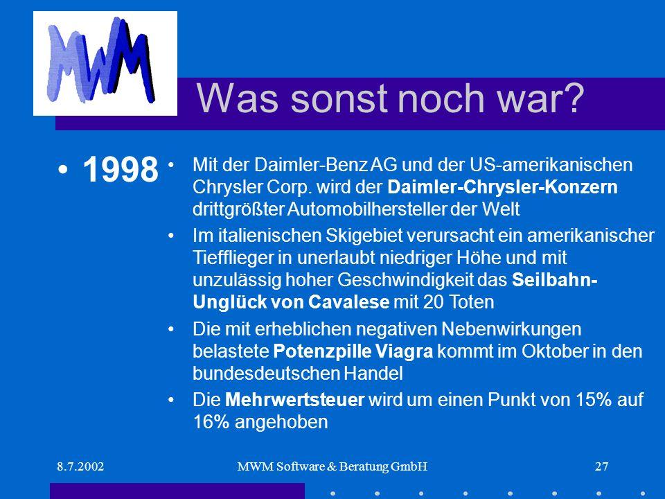 8.7.2002MWM Software & Beratung GmbH27 Was sonst noch war.