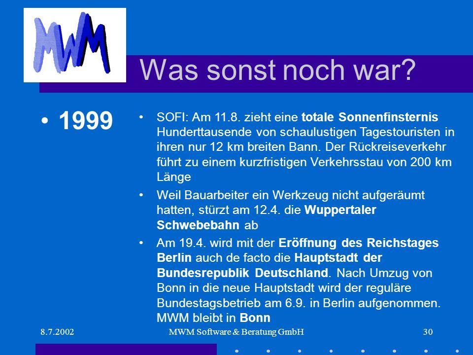 8.7.2002MWM Software & Beratung GmbH30 Was sonst noch war.