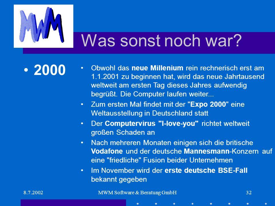 8.7.2002MWM Software & Beratung GmbH32 Was sonst noch war.