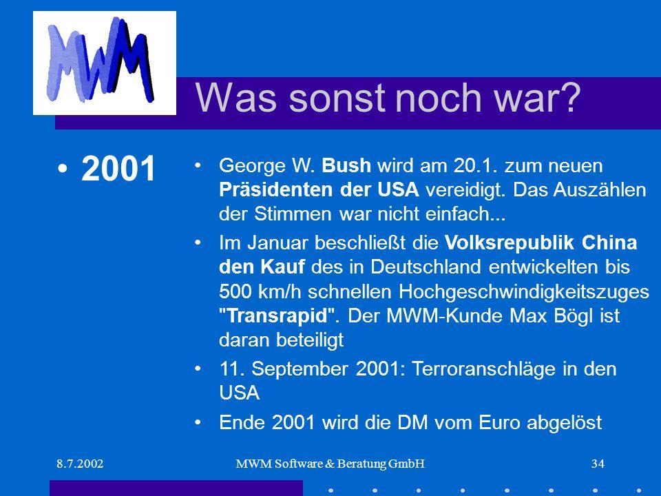 8.7.2002MWM Software & Beratung GmbH34 Was sonst noch war.