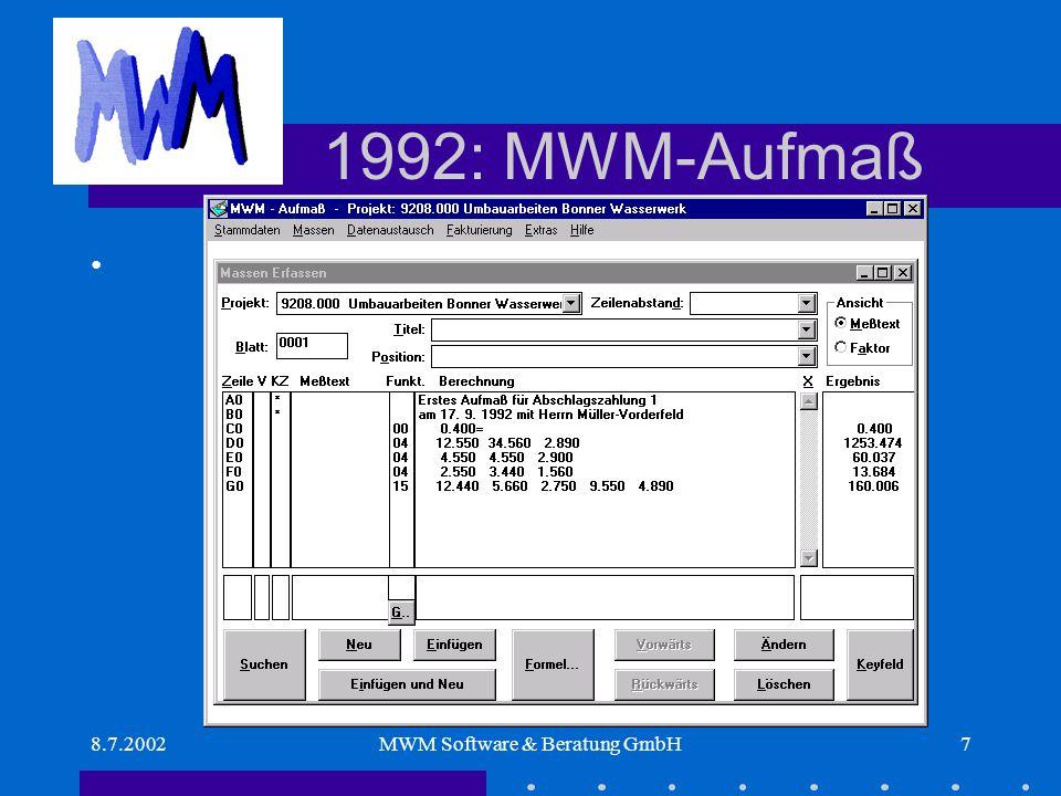 8.7.2002MWM Software & Beratung GmbH8 1992: MWM-Info-Letter Der erste MWM-Informationsbrief erscheint (jetzt MWM-Info-Letter).