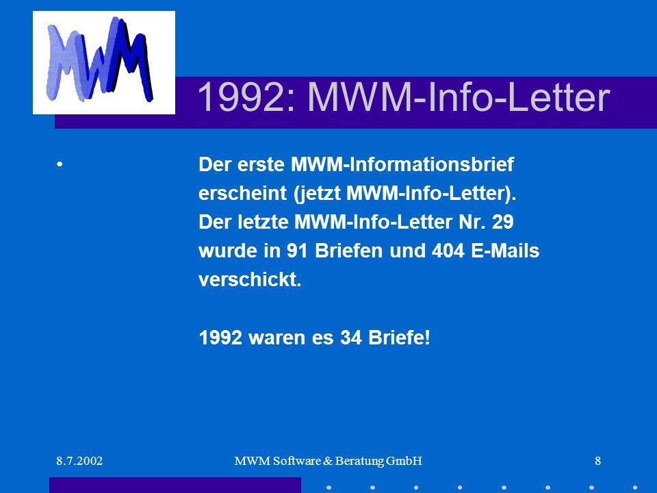 8.7.2002MWM Software & Beratung GmbH19 Die Stationen Das große Interesse an der DOS- Version gtoexcel hat uns ermutigt, die Funktion dieses Programms im Produkt MWM-Rialto unter Windows neu zu entwickeln In MWM-Scanning realisieren wir Objekt-Entwicklungen auf Basis von DLLs und OLE.