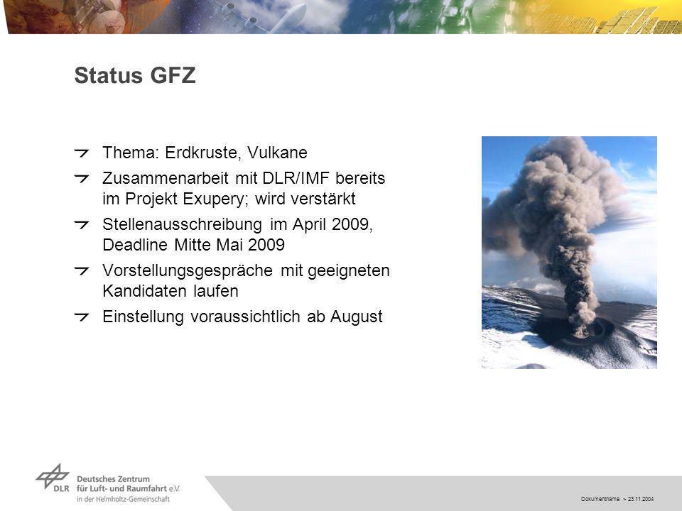 Dokumentname > 23.11.2004 Status GFZ Thema: Erdkruste, Vulkane Zusammenarbeit mit DLR/IMF bereits im Projekt Exupery; wird verstärkt Stellenausschreibung im April 2009, Deadline Mitte Mai 2009 Vorstellungsgespräche mit geeigneten Kandidaten laufen Einstellung voraussichtlich ab August
