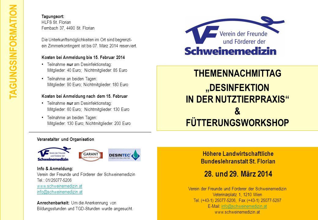THEMENNACHMITTAG DESINFEKTION IN DER NUTZTIERPRAXIS & FÜTTERUNGSWORKSHOP Höhere Landwirtschaftliche Bundeslehranstalt St. Florian 28. und 29. März 201