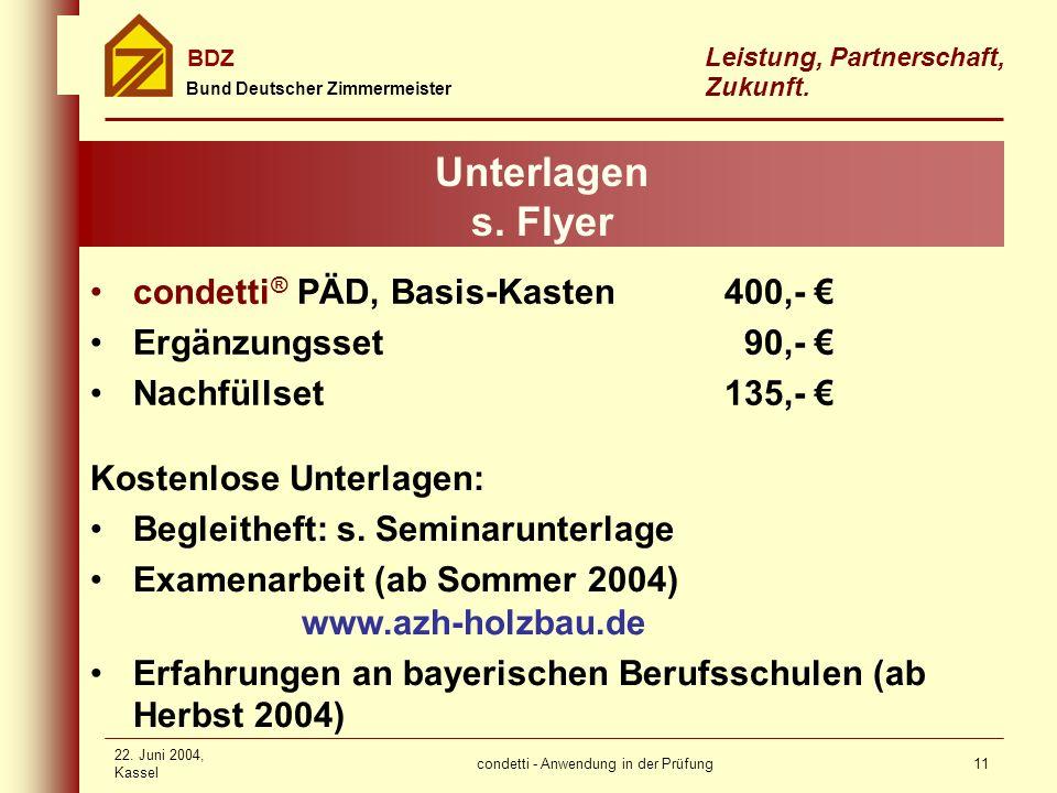 condetti - Anwendung in der Prüfung Bund Deutscher Zimmermeister BDZ Leistung, Partnerschaft, Zukunft. 22. Juni 2004, Kassel 11 Unterlagen s. Flyer co