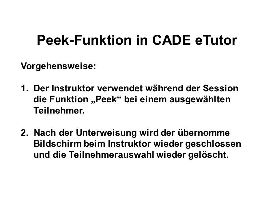 Peek-Funktion in CADE eTutor Vorgehensweise: 1.