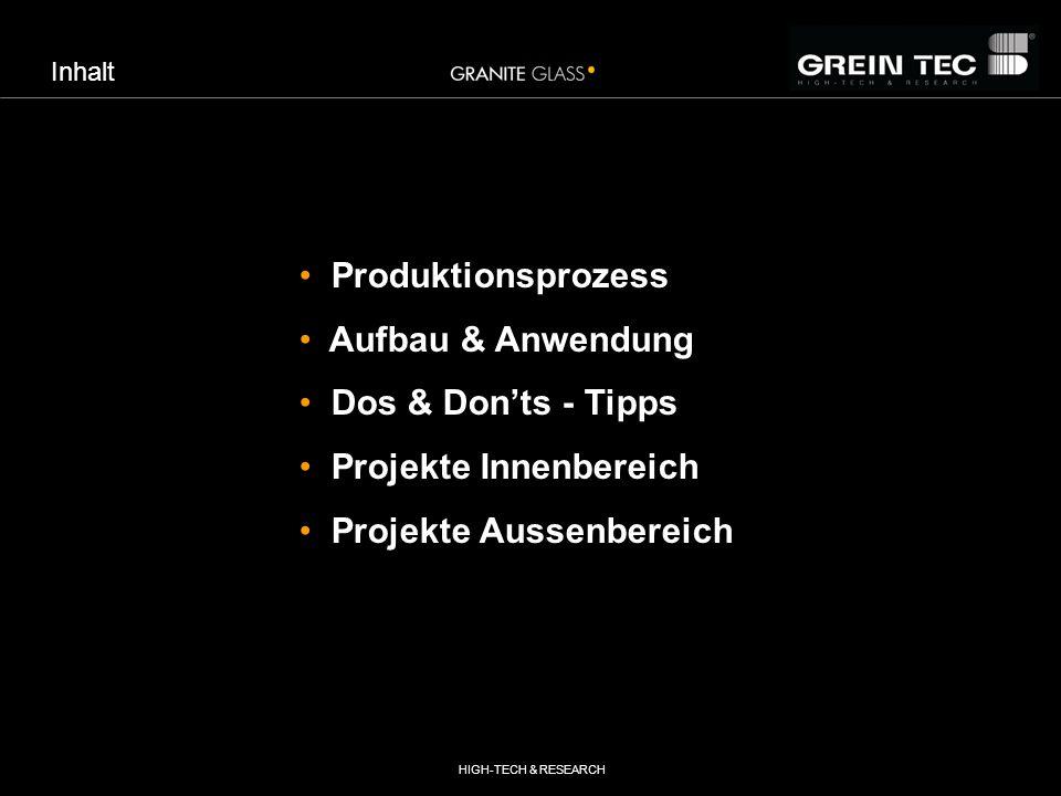 Inhalt Produktionsprozess Aufbau & Anwendung Dos & Donts - Tipps Projekte Innenbereich Projekte Aussenbereich