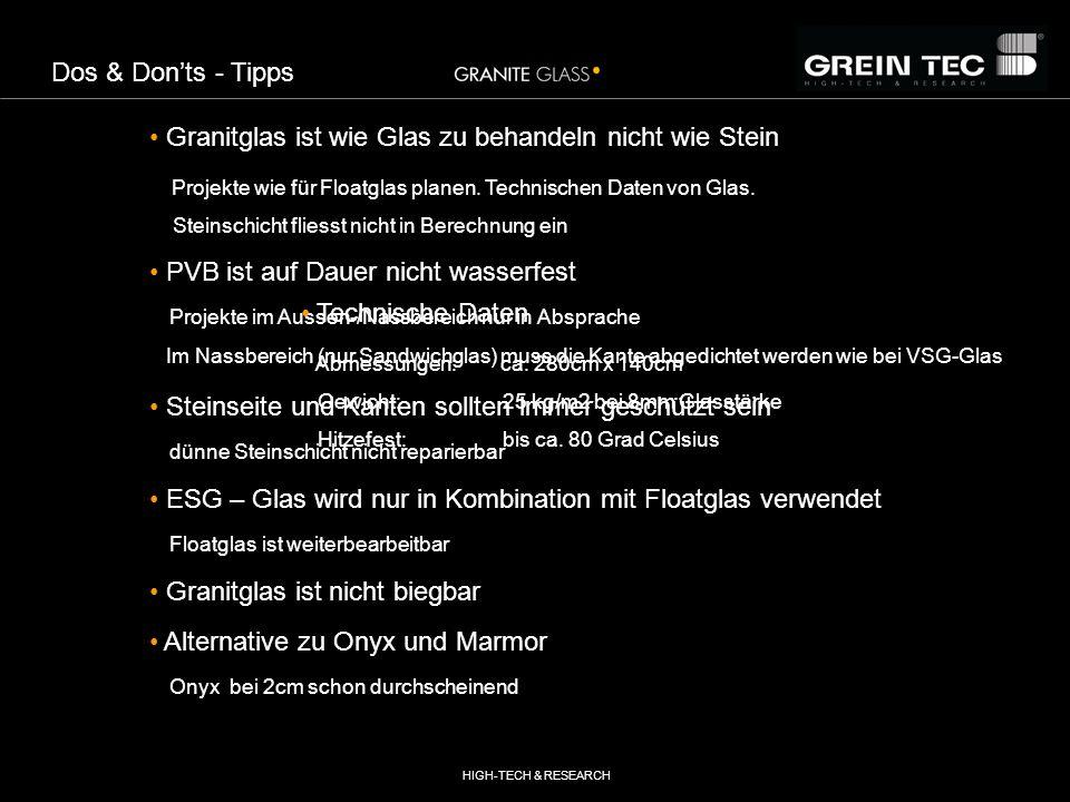HIGH-TECH & RESEARCH Dos & Donts - Tipps Granitglas ist wie Glas zu behandeln nicht wie Stein Projekte wie für Floatglas planen.