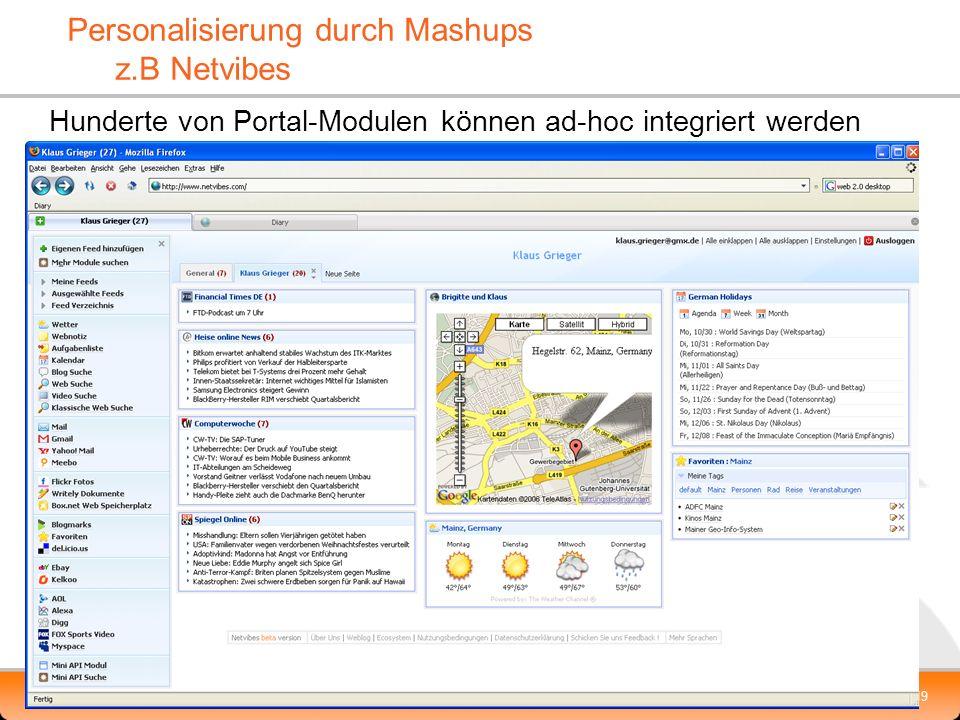 XP-UG, 10.2.2010 Klaus.Grieger@cimt-ag.de, Die Zukunft von Enterprise Portal Servern19 Personalisierung durch Mashups z.B Netvibes Hunderte von Portal