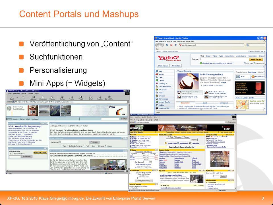 XP-UG, 10.2.2010 Klaus.Grieger@cimt-ag.de, Die Zukunft von Enterprise Portal Servern3 Content Portals und Mashups Veröffentlichung von Content Suchfun