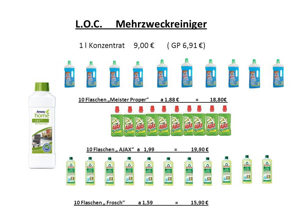 L.O.C. Mehrzweckreiniger 1 l Konzentrat 9,00 ( GP 6,91 ) 10 Flaschen Meister Proper a 1,88 = 18,80 10 Flaschen AJAX a 1,99 = 19,90 10 Flaschen Frosch