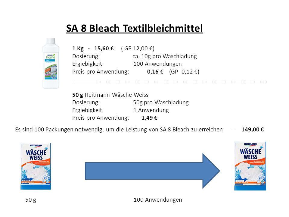 SA 8 Bleach Textilbleichmittel 1 Kg - 15,60 ( GP 12,00 ) Dosierung: ca. 10g pro Waschladung Ergiebigkeit: 100 Anwendungen Preis pro Anwendung: 0,16 (G