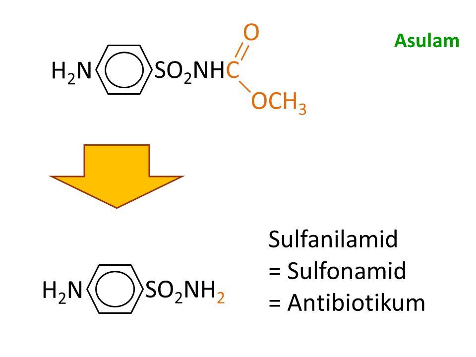 H2NH2N SO 2 NHC O OCH 3 H2NH2N SO 2 NH 2 Sulfanilamid = Sulfonamid = Antibiotikum Asulam