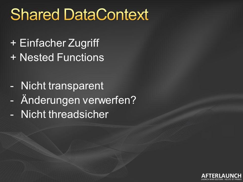 + Einfacher Zugriff + Nested Functions -Nicht transparent -Änderungen verwerfen.