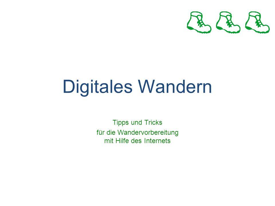 Digitales Wandern Tipps und Tricks für die Wandervorbereitung mit Hilfe des Internets