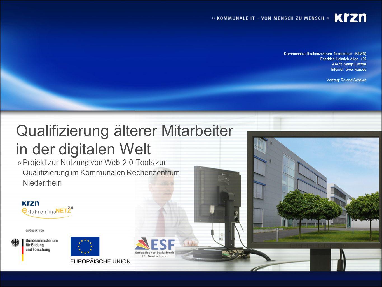 Kommunales Rechenzentrum Niederrhein (KRZN) Friedrich-Heinrich-Allee 130 47475 Kamp-Lintfort Internet: www.krzn.de »Projekt zur Nutzung von Web-2.0-To