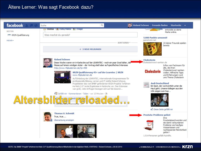 » KOMMUNALE IT – VON MENSCH ZU MENSCH « Ältere Lerner: Was sagt Facebook dazu? » BMBF-Projekt
