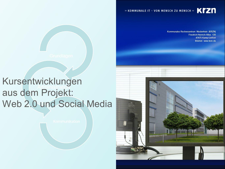 Kommunales Rechenzentrum Niederrhein (KRZN) Friedrich-Heinrich-Allee 130 47475 Kamp-Lintfort Internet: www.krzn.de Grundlagen Administration Kommunika