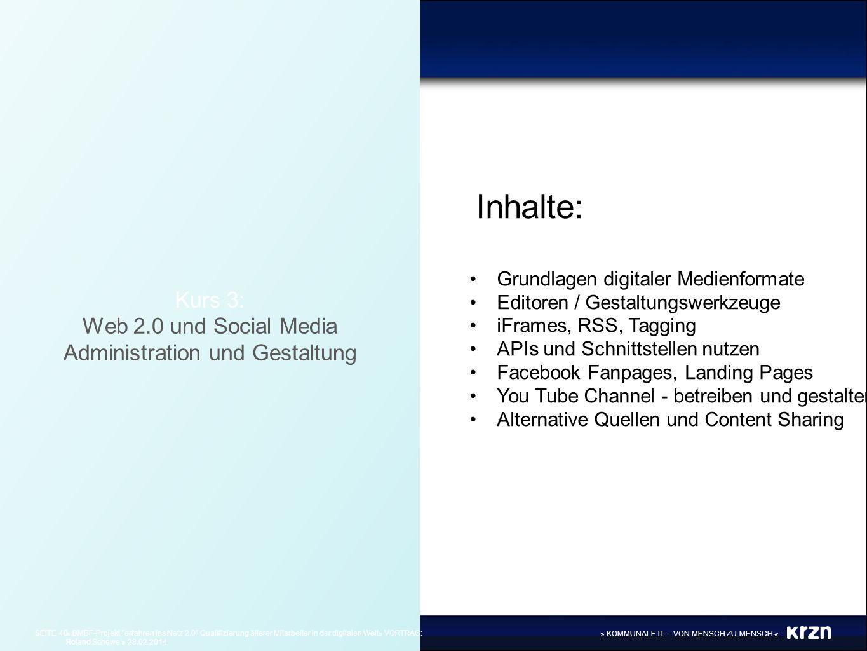 » KOMMUNALE IT – VON MENSCH ZU MENSCH « Kurs 3: Web 2.0 und Social Media Administration und Gestaltung Inhalte: Grundlagen digitaler Medienformate Edi