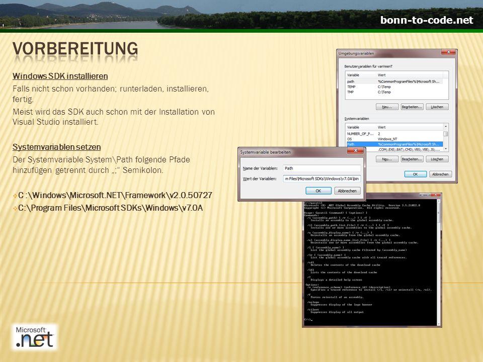 bonn-to-code.net Windows SDK installieren Falls nicht schon vorhanden; runterladen, installieren, fertig.