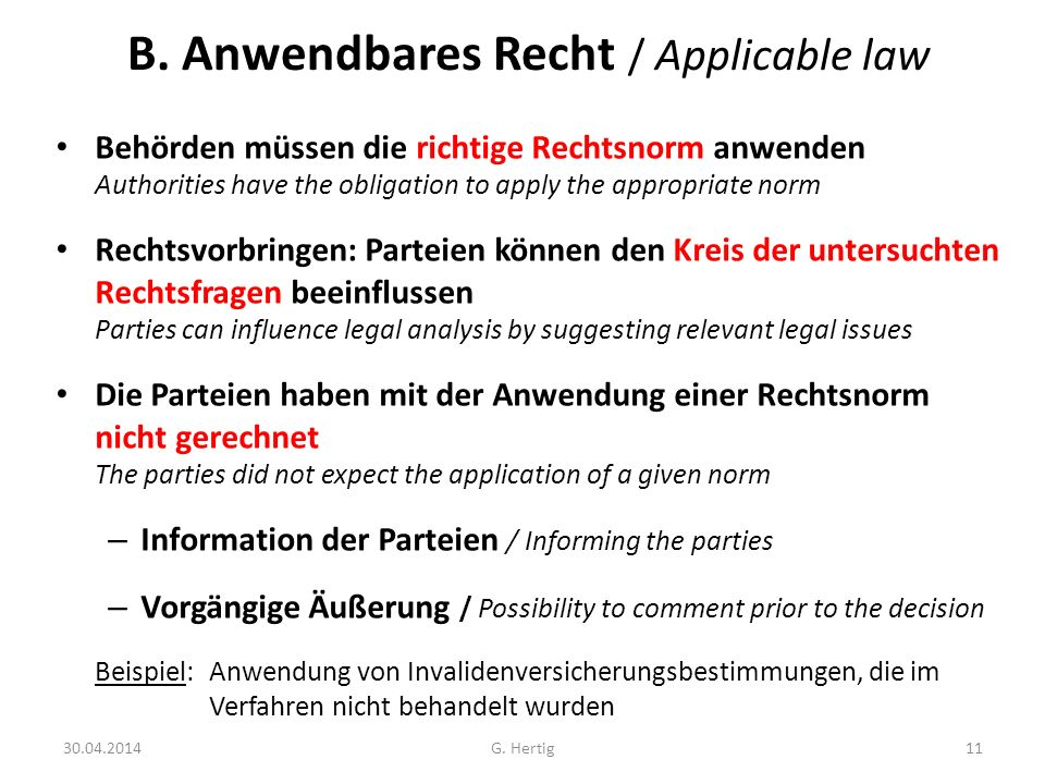 B. Anwendbares Recht / Applicable law Behörden müssen die richtige Rechtsnorm anwenden Authorities have the obligation to apply the appropriate norm R