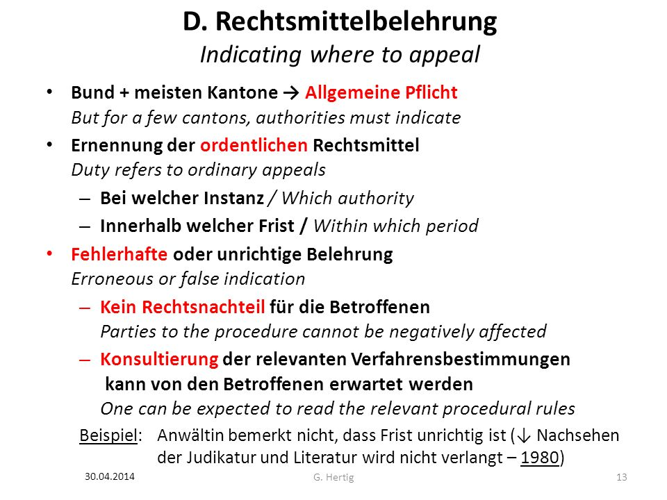 D. Rechtsmittelbelehrung Indicating where to appeal Bund + meisten Kantone Allgemeine Pflicht But for a few cantons, authorities must indicate Ernennu