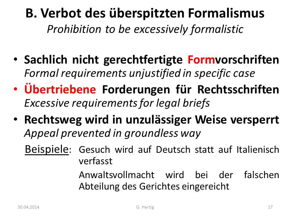 B. Verbot des überspitzten Formalismus Prohibition to be excessively formalistic Sachlich nicht gerechtfertigte Formvorschriften Formal requirements u