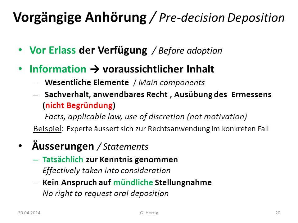 Vorgängige Anhörung / Pre-decision Deposition Vor Erlass der Verfügung / Before adoption Information voraussichtlicher Inhalt – Wesentliche Elemente /
