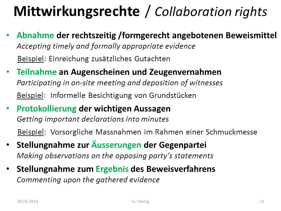 Mittwirkungsrechte / Collaboration rights Abnahme der rechtszeitig /formgerecht angebotenen Beweismittel Accepting timely and formally appropriate evi