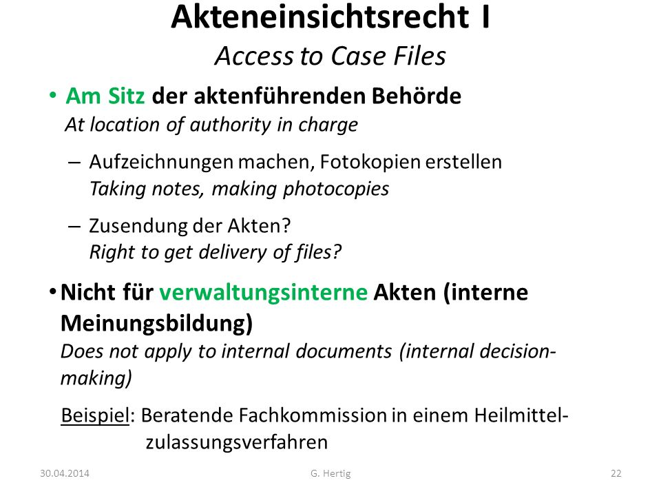 Akteneinsichtsrecht I Access to Case Files Am Sitz der aktenführenden Behörde At location of authority in charge – Aufzeichnungen machen, Fotokopien e