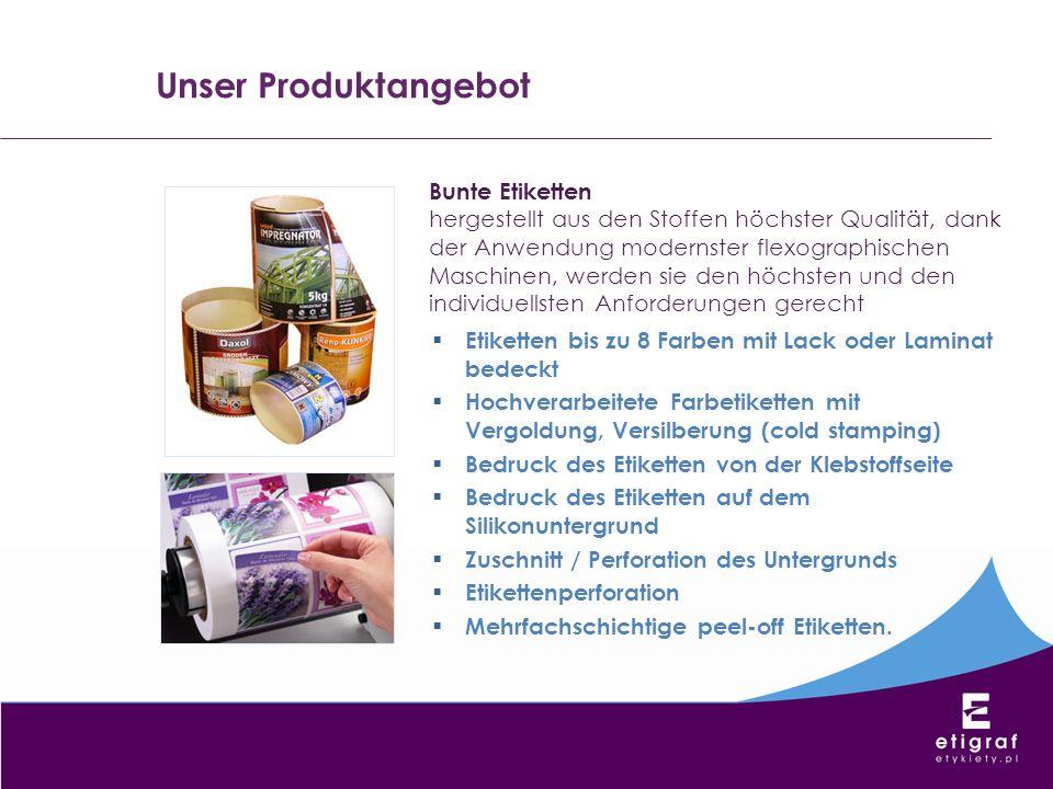 Unser Produktangebot Bunte Etiketten hergestellt aus den Stoffen höchster Qualität, dank der Anwendung modernster flexographischen Maschinen, werden s