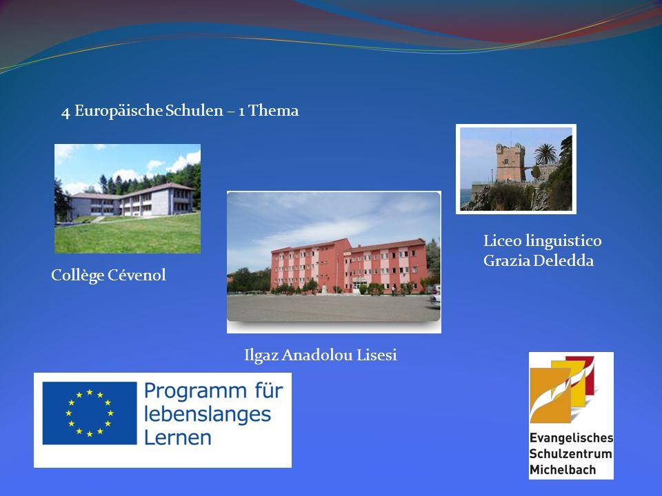4 Europäische Schulen – 1 Thema Collège Cévenol Ilgaz Anadolou Lisesi Liceo linguistico Grazia Deledda