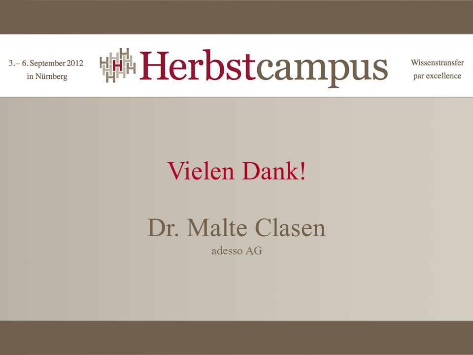 Vielen Dank! Dr. Malte Clasen adesso AG