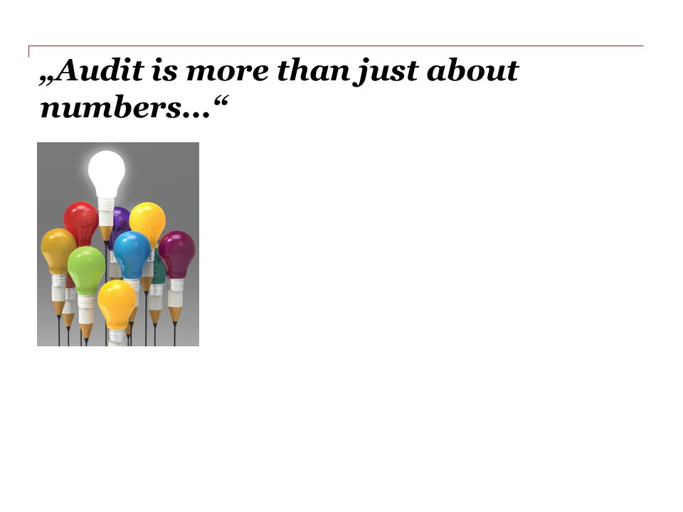 Audit is more than just about numbers...