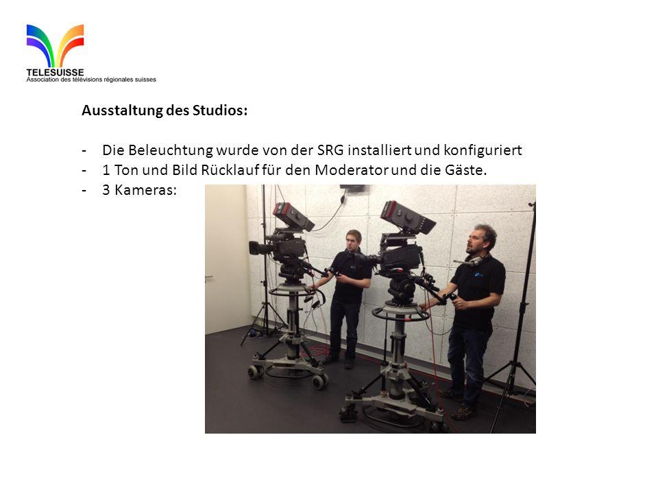 Ausstaltung des Studios: -Die Beleuchtung wurde von der SRG installiert und konfiguriert -1 Ton und Bild Rücklauf für den Moderator und die Gäste.