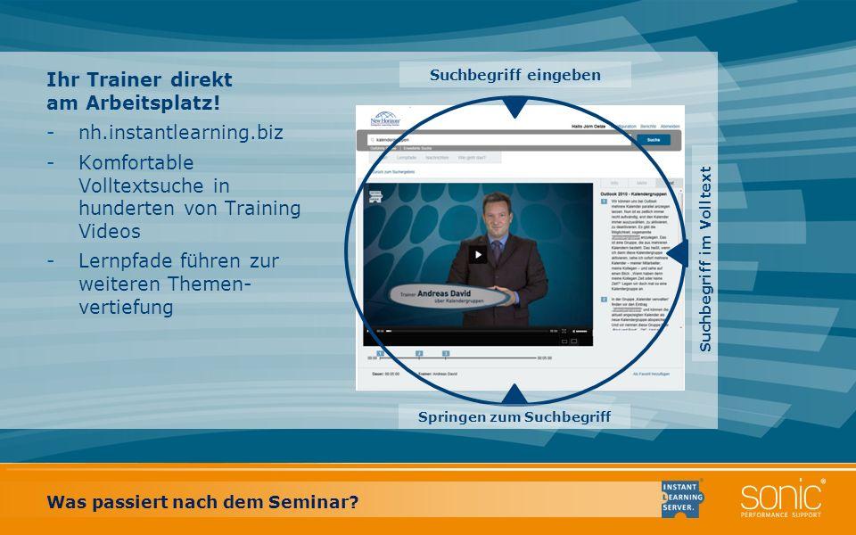 Ihr Trainer direkt am Arbeitsplatz! -nh.instantlearning.biz -Komfortable Volltextsuche in hunderten von Training Videos -Lernpfade führen zur weiteren