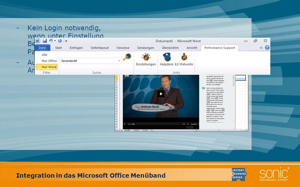 -Kein Login notwendig, wenn unter Einstellung Benutzername und Passwort hinterlegt. -Aufruf direkt aus der Anwendung. Integration in das Microsoft Off