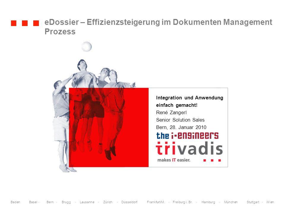 Baden Basel · Bern · Brugg · Lausanne · Zürich · Düsseldorf Frankfurt/M. · Freiburg i. Br. · Hamburg · München Stuttgart · Wien eDossier – Effizienzst