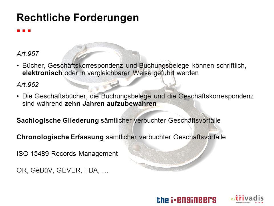 © 2009 Rechtliche Forderungen Art.957 Bücher, Geschäftskorrespondenz und Buchungsbelege können schriftlich, elektronisch oder in vergleichbarer Weise
