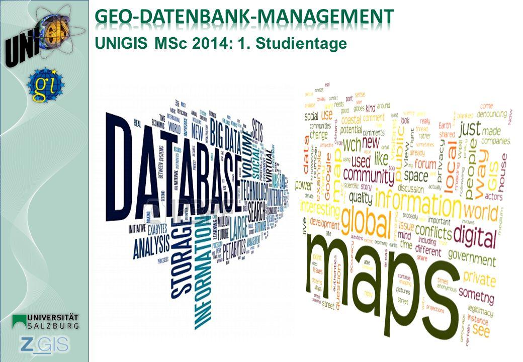 U N I V E R S I T Ä T S L E H R G A N G Geographical Information Science & Systems UNIGIS MSc 2014: 1.