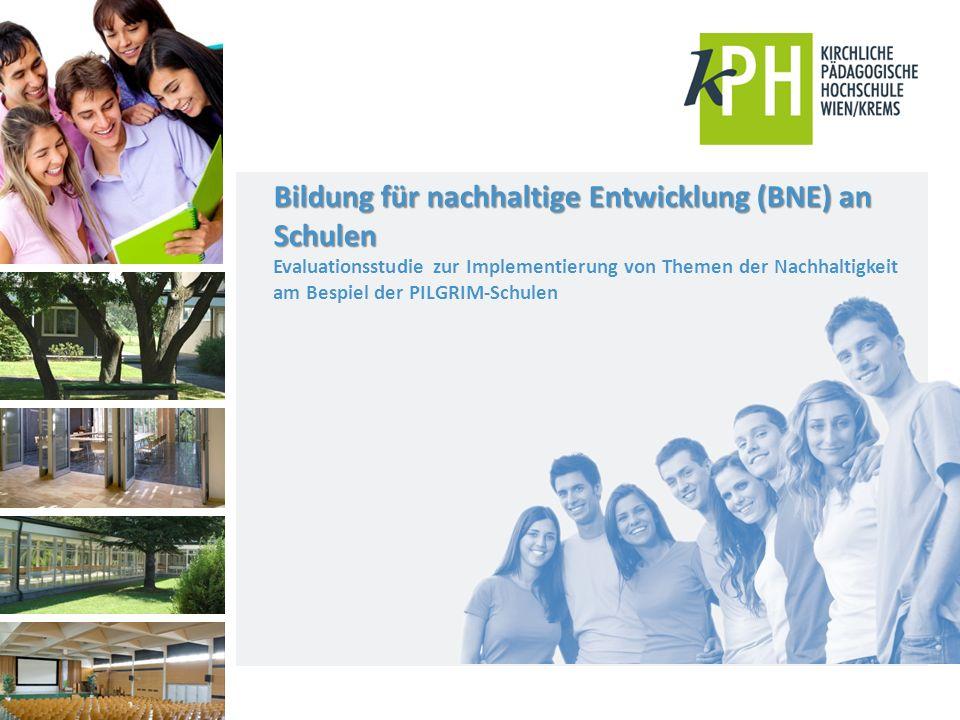 Bildung für nachhaltige Entwicklung (BNE) an Schulen Evaluationsstudie zur Implementierung von Themen der Nachhaltigkeit am Bespiel der PILGRIM-Schule