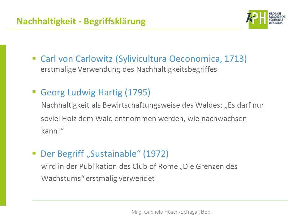 Carl von Carlowitz (Sylivicultura Oeconomica, 1713) erstmalige Verwendung des Nachhaltigkeitsbegriffes Georg Ludwig Hartig (1795) Nachhaltigkeit als B