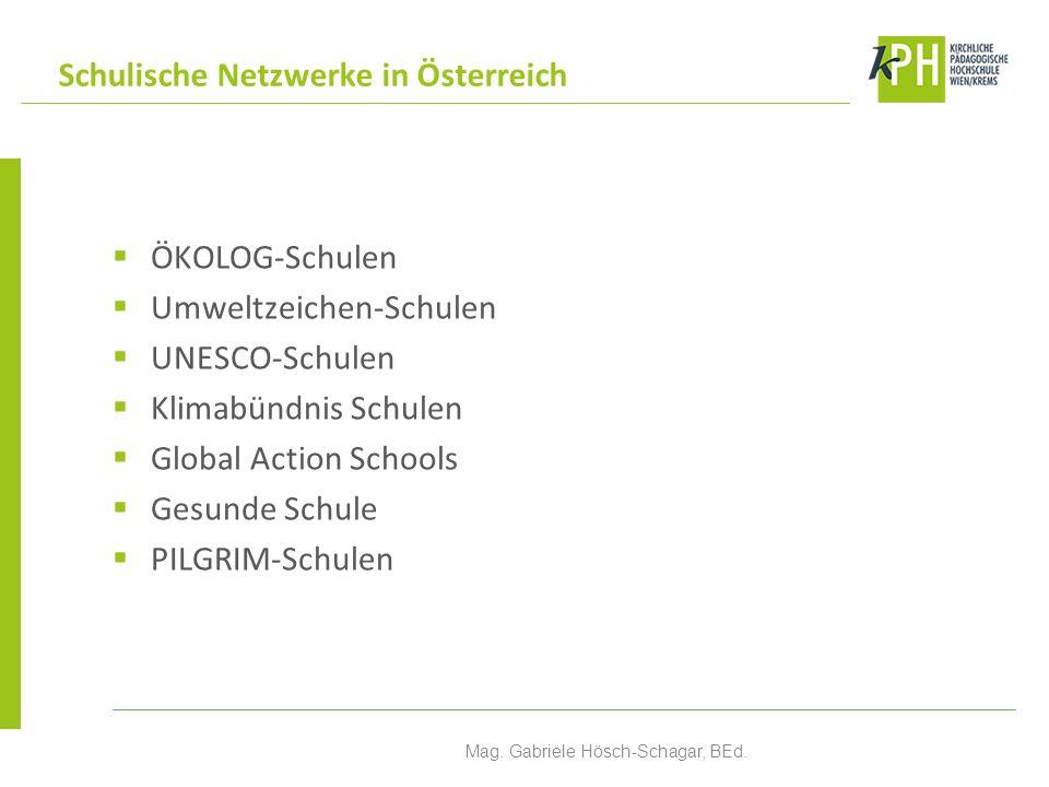 ÖKOLOG-Schulen Umweltzeichen-Schulen UNESCO-Schulen Klimabündnis Schulen Global Action Schools Gesunde Schule PILGRIM-Schulen Schulische Netzwerke in