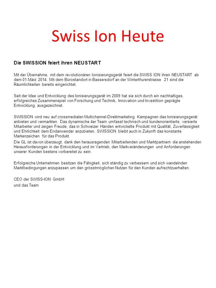 Swiss Ion Heute Die SWISSION feiert ihren NEUSTART Mit der Übernahme, mit dem revolutionären Ionisierungsgerät feiert die SWISS ION ihren NEUSTART ab