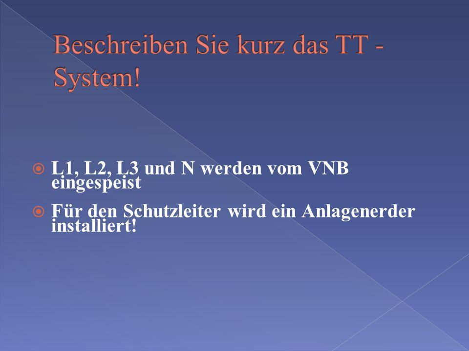 Die Systembezeichnung lautet TN-C Netz